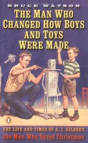 Cover of: The man who changed how boys and toys were made by Watson, Bruce