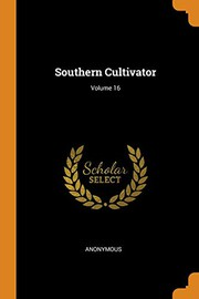 Southern Cultivator; Volume 16