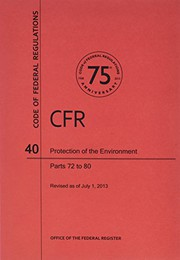 Code of Federal Regulations, Title 40, Protection of Environment, Pt. 72-80, Revised as of July 1, 2013