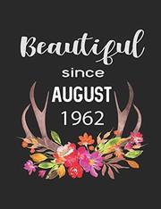 Beautiful Since August 1962