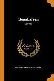 Liturgical Year; Volume 7