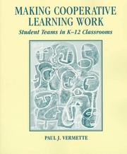 Making Cooperative Learning Work by Paul J. Vermette