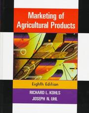 Marketing of agricultural products by Richard L. Kohls