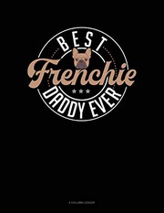 Best Frenchie Daddy Ever