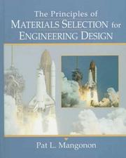 Principles of Materials Selection for Engineering Design, The P. L. Mangonon