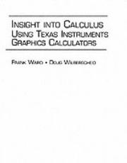 Insight into calculus using Texas Instruments graphics calculators by Frank Ward