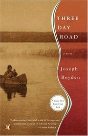 Cover of: Three Day Road by Joseph Boyden