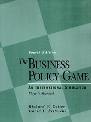 The business policy game by Richard V. Cotter