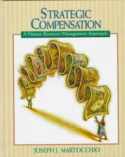 Strategic compensation by Joseph J. Martocchio