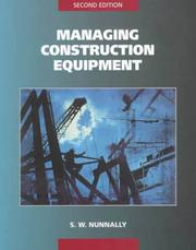Managing Construction Equipment by S. W. Nunnally