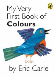 Cover of: My Very First Book of Colours by Eric Carle