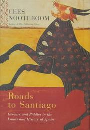 Cover of: Roads to Santiago by Cees Nooteboom