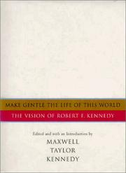 Cover of: Make gentle the life of this world by Robert F. Kennedy