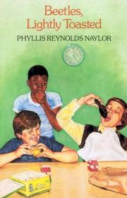 Beetles, Lightly Toasted by Phyllis Reynolds Naylor