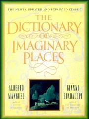 The dictionary of imaginary places by Alberto Manguel