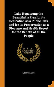 Lake Hopatcong the Beautiful; A Plea for Its Dedication as a Public Park and for Its Preservation as a Pleasure and Health Resort for the Benefit of All the People