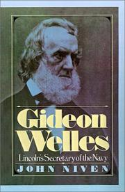 Gideon Welles; Lincoln's Secretary of the Navy by John Niven