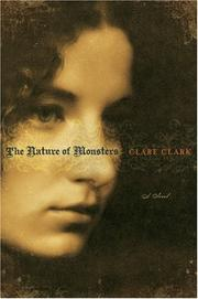 The Nature of Monsters by Clare Clark