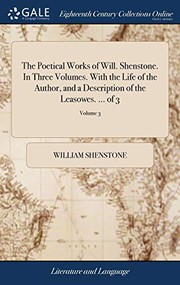 The Poetical Works of Will. Shenstone. In Three Volumes. With the Life of the Author, and a Description of the Leasowes. ... of 3; Volume 3