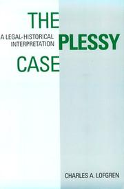 The Plessy Case by Charles A. Lofgren