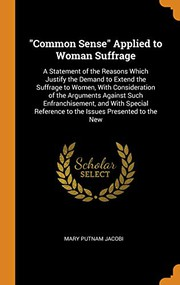 Common Sense Applied to Woman Suffrage