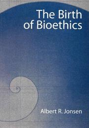 The birth of bioethics by Albert R. Jonsen