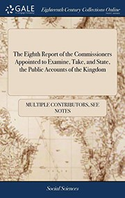 The Eighth Report of the Commissioners Appointed to Examine, Take, and State, the Public Accounts of the Kingdom