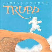 Trupp : a fuzzhead tale by Janell Cannon
