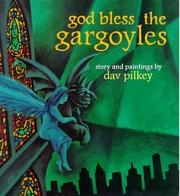 Cover of: God bless the gargoyles | Dav Pilkey