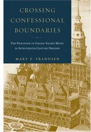 Crossing confessional boundaries by Mary E. Frandsen