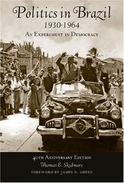 Politics in Brazil, 1930-1964 by Thomas E. Skidmore