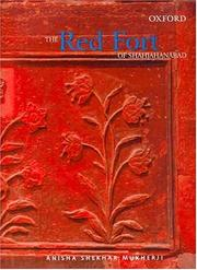 The Red Fort of Shahjahanabad by Anisha Shekhar Mukherji