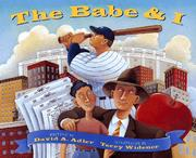 The Babe &amp; I by David A. Adler