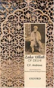 Cover of: Zaka Ullah of Delhi by Andrews, C. F.