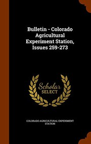 Bulletin - Colorado Agricultural Experiment Station, Issues 259-273