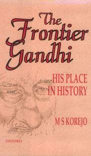 The Frontier Gandhi, his place in history by M. S. Korejo