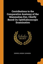 Contributions to the Comparative Anatomy of the Mammalian Eye, Chiefly Based on Ophthalmoscopic Examination