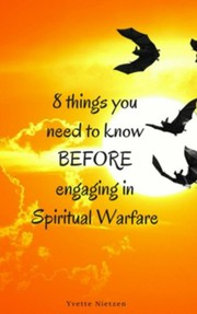8 things you need to know Before engaging in Spiritual Warfare