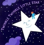 Twinkle, twinkle, little star by Taylor, Jane, Jeanette Winter