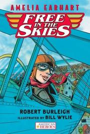 Amelia Earhart Free in the Skies (American Heroes) by Robert Burleigh