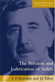 The friction and lubrication of solids by Frank Philip Bowden
