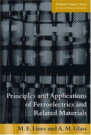 Principles and applications of ferroelectrics and related materials by Malcolm E. Lines