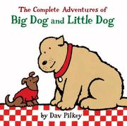 Cover of: The complete adventures of Big Dog and Little Dog | Dav Pilkey