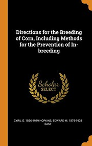 Directions for the Breeding of Corn, Including Methods for the Prevention of In-Breeding