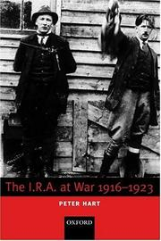 The I.R.A. at war, 1916-1923 by Hart, Peter