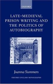 Late-medieval prison writing and the politics of autobiography by Joanna Summers