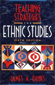 Teaching strategies for ethnic studies by James A. Banks