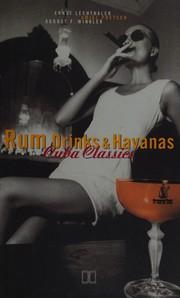 Rum, Drinks and Havanas. Cuba Classics.