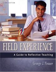 Field experience by George J. Posner
