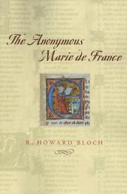 The Anonymous Marie de France by R. Howard Bloch